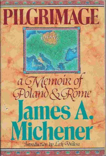 Pilgrimage: A Memoir of Poland and Rome - James A. Michener