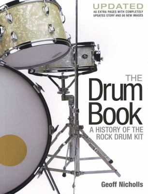 The Drum Book : A History of the Rock Drum Kit - Geoff Nicholls