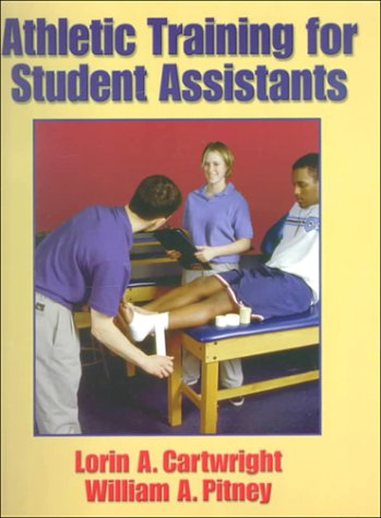 Athletic Training for Student Assistants - Lorin A. Cartwright; William A. Pitney