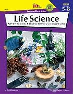 Life Science, Grades 5-8: Activities to Extend & Enhance Science and Biology Studies