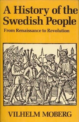 A History of the Swedish People Vol. 2 : From Renaissance to Revolution - Vilhelm Moberg