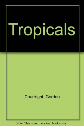 Tropicals - Gordon Courtright