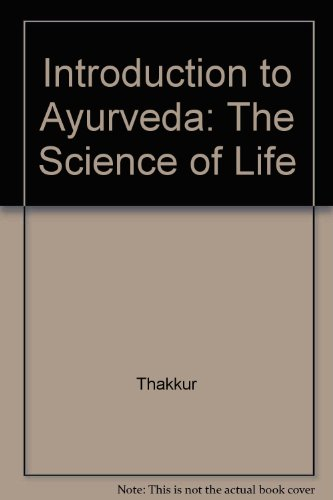 Introduction to Ayurveda: The Science of Life - Thakkur