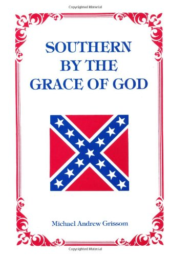 Southern by the Grace of God - Grissom, Michael