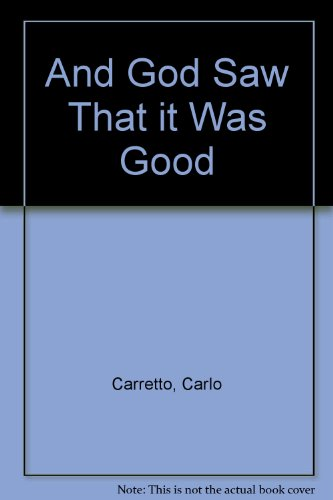 And God Saw That It Was Good - Carlo Carretto