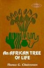 An African Tree of Life (American Society of Missiology) - Thomas G. Christensen