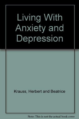 Living With Anxiety and Depression - Herbert and Beatrice Krauss