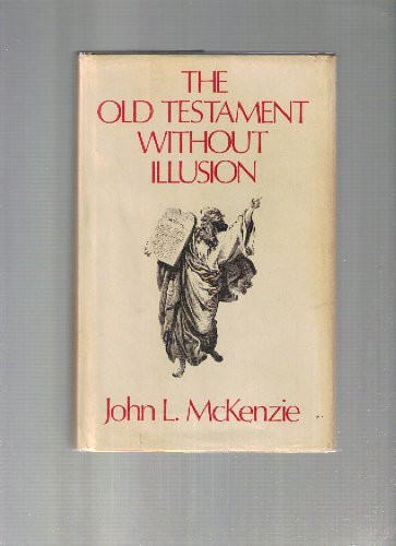 The Old Testament without illusions - John L McKenzie