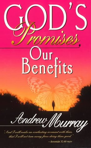 God's Promises, Our Benefits - Andrew Murray