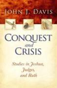Conquest and Crisis: Studies in Joshua, Judges and Ruth