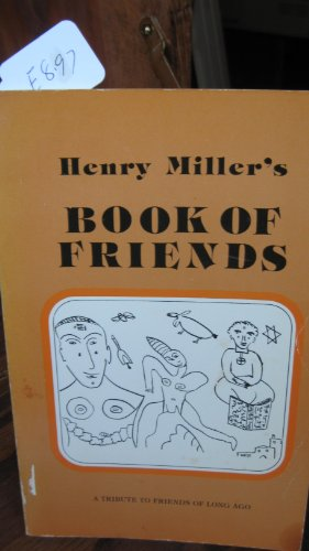 Henry Miller's Book of Friends: A Tribute to Friends of Long Ago ; [Brooklyn Photos by Jim Lazarus] - Henry Miller