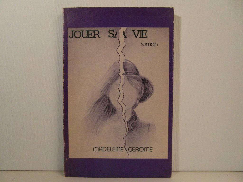 Jouer sa vie: Roman (Collection Le Grand euvre) [Paperback] by Gerome, Madeleine