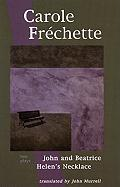 Carole Frechette: Two Plays: John and Beatrice/Helen's Necklace