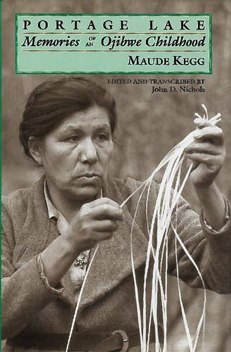 Portage Lake: Memories of an Ojibwe Childhood - Maude Kegg