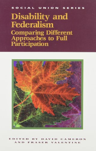 Disability and Federalism: Comparing Different Approaches to Full Participation (Queen's Policy Studies Series) - David Cameron
