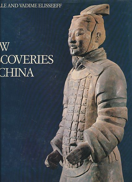 New discoveries in China. Encountering history through archeology. - Elisseeff, Danielle and Vadime Elisseeff