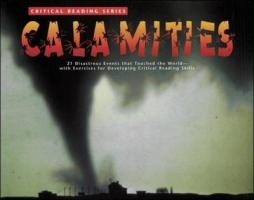 Calamities: 21 Stories of Disasters That Touched the World--With Exercises for Developing Reading Comprehension and Critical Think