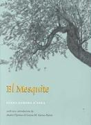El Mesquite: A Story of the Early Spanish Settlements Between the Nueces and the Rio Grande - O'Shea, Elena Zamora