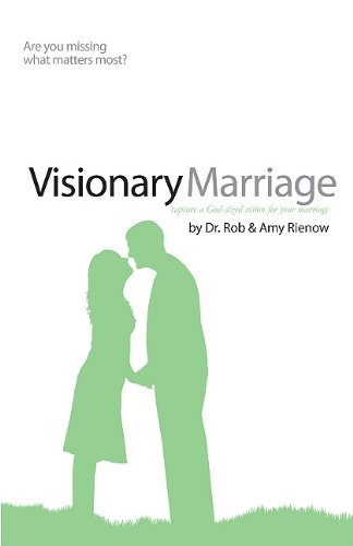 Visionary Marriage: Capture a God-Sized Vision for Your Marriage - Rob Rienow, Amy Rienow
