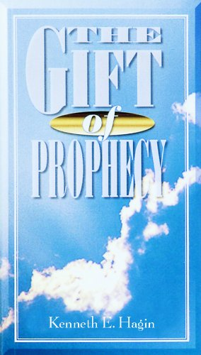 Gift of Prophecy - Kenneth E. Hagin