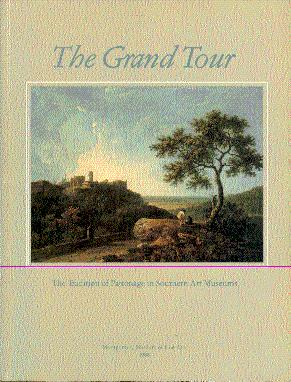 The Grand Tour: The Tradition of Patronage in Southern Art Museums - Eisler, Colin T.