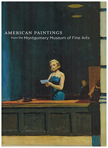 American Paintings: From the Montgomery Museum of Fine Arts - Charles C. Eldredge, Mark M. Johnson Margaret Lynne Ausfeld