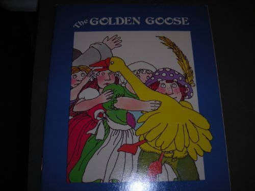 The Golden Goose - Jacob Ludwig Carl Grimm; Jacob W. Grimm