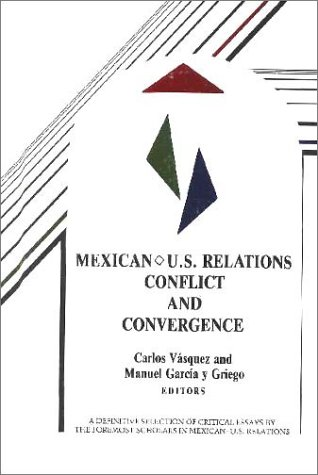 Mexican-U.S. Relations: Conflict and Convergence