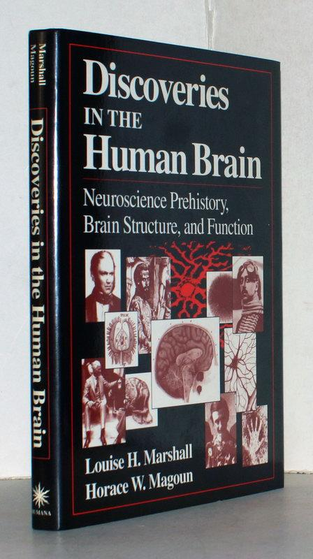 Discoveries in the Human Brain. Neuroscience Prehistory, Brain Structure, and Function. - Marshall, Louise H.; Horace W. Magoun.