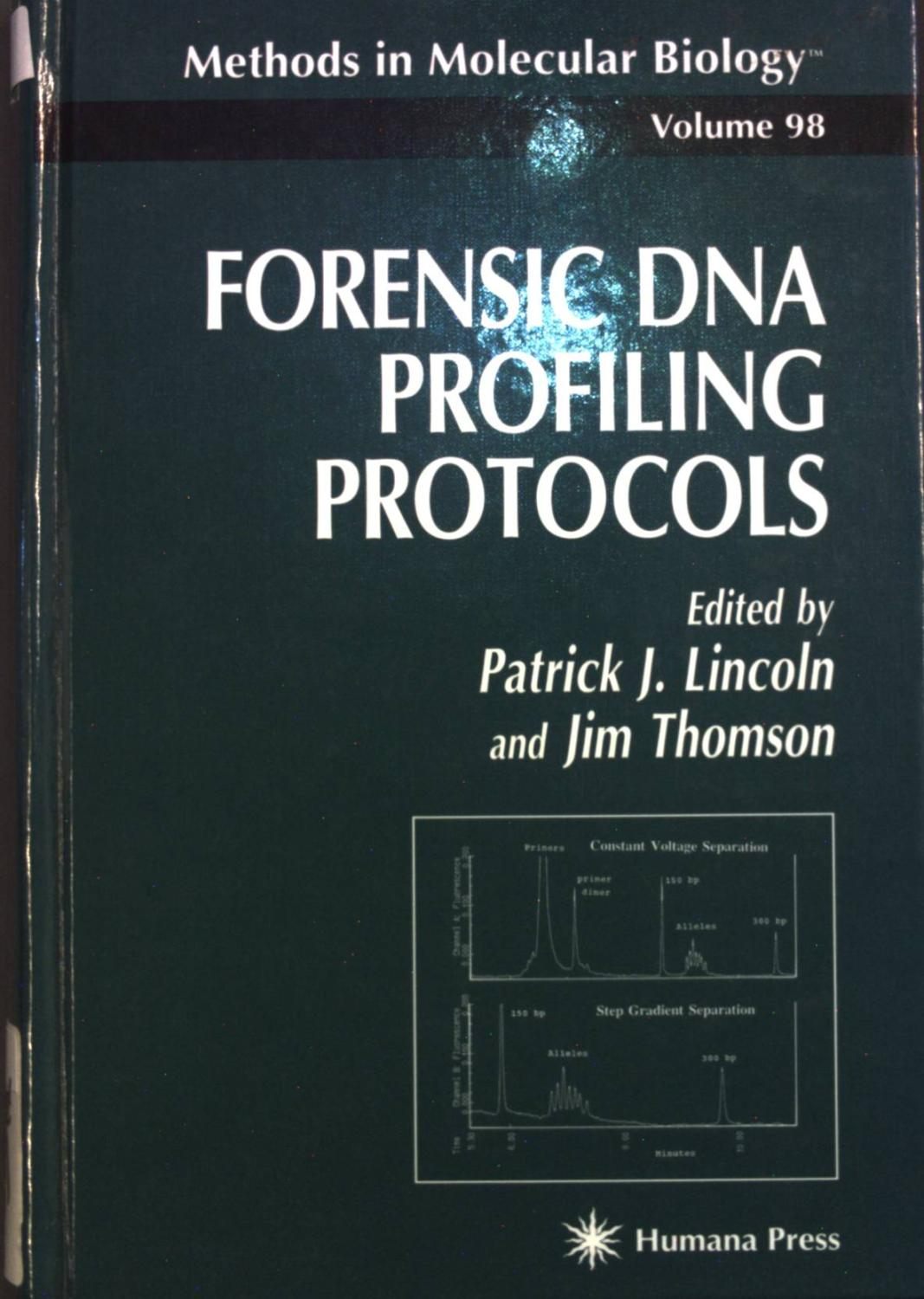 Forensic DNA Profiling Protocols. Methods in Molecular Biology, Vol. 98 - Lincoln, Patrick J.