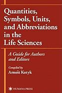 Quantities, Symbols, Units, and Abbreviations in the Life Sciences: A Guide for Authors and Editors