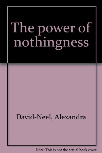 The power of nothingness - Alexandra David-Neel