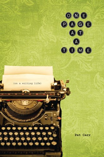 One Page at a Time: On a Writing Life - Pat Carr