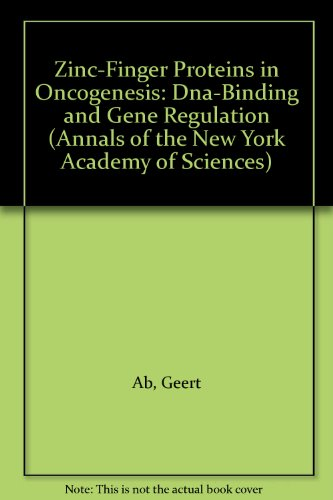 Zinc-Finger Proteins in Oncogenesis: Dna-Binding and Gene Regulation (Annals of the New York Academy of Sciences) - Geert Ab; Albert O. Brinkmann