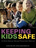 Keeping Kids Safe: A Child Sexual Abuse Prevention Manual