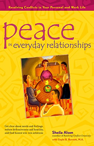 Peace in Everyday Relationships: Resolving Conflicts in Your Personal and Work Life - Sheila Alson