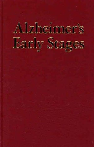 Alzheimer's Early Stages: First Steps for Family, Friends, and Caregivers - Daniel Kuhn