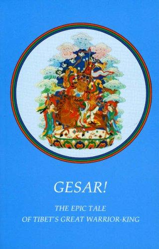 Gesar!: The Epic Tale of Tibet's Great Warrior-King (Tibetan Art and Culture) - Cook, Elizabeth, Zara Wallace and Julia Witwer