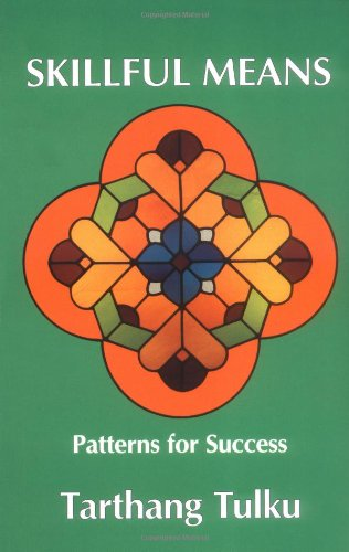 Skillful Means: Patterns for Success (Nyingma Psychology Series, 5) - Tarthang Tulku