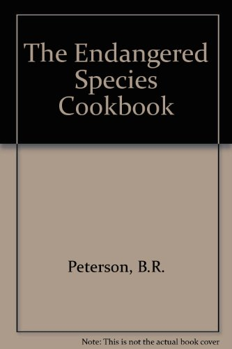 The Endangered Species Cookbook - B.R. Peterson