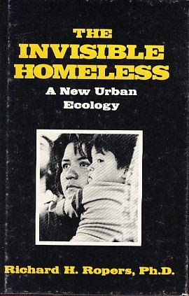 The Invisible Homeless. A new Urban Ecology. - Ropers, Richard H.