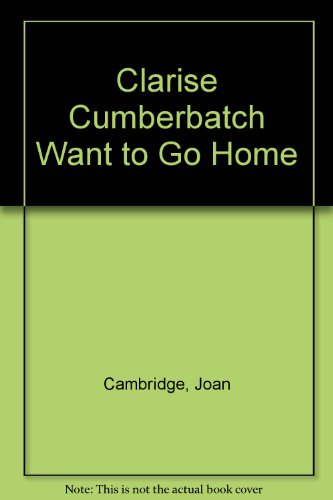 Clarise Cumberbatch Want to Go Home - Joan Cambridge