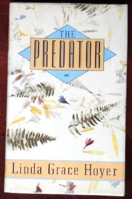 The Predator - Linda Grace Hoyer