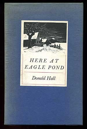 Here at Eagle Pond - Donald Hall