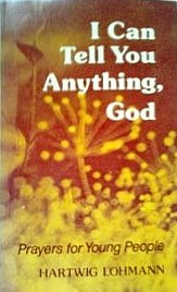 I Can Tell You Anything God - Hartwig Lohmann