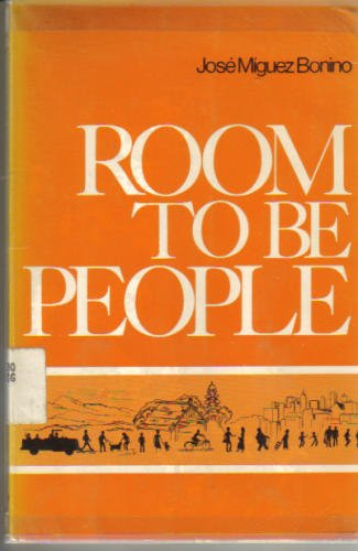 Room to Be People : An Interpretation of the Message of the Bible for Today's World - Jose M. Bonino