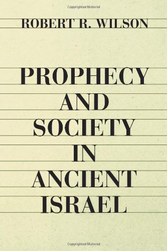 Prophecy and Society in Ancient Israel - Robert Wilson