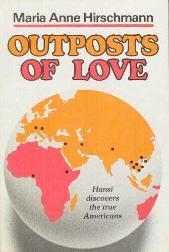Outposts of Love: Hansi Discovers the True Americans - Maria Anne Hirschmann