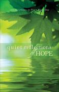 Quiet Reflections of Hope: 120 Devotions to Start Your Day