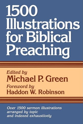 1500 Illustrations for Biblical Preaching - Michael P. Green
